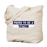Proud to be Tatum Tote Bag