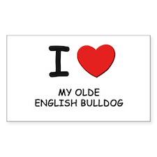I love MY OLDE ENGLISH BULLDOG Rectangle Decal