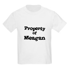 Property of Meagan Kids T-Shirt