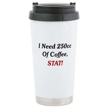 I Need 250cc Of Coffee Ceramic Travel Mug