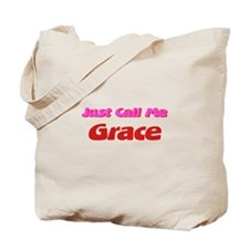 Just Call Me Grace Tote Bag
