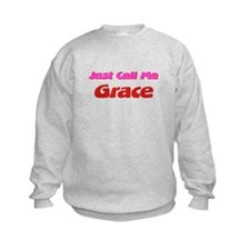 Just Call Me Grace Sweatshirt