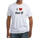 I Love Our IT Fitted T-Shirt