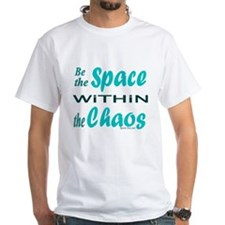 BE THE SPACE WITHIN THE CHAOS Shirt