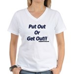 Put Out Or Get Out!! Women's V-Neck T-Shirt