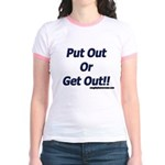 Put Out Or Get Out!! Jr. Ringer T-Shirt
