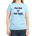 Put Out Or Get Out!! Women's Light T-Shirt