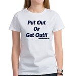 Put Out Or Get Out!! Women's T-Shirt