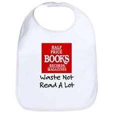 """Waste Not, Read a Lot"" Bib"