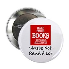 """Waste Not, Read a Lot"" 2.25"" Butto"