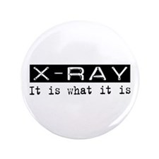 "X-Ray Is 3.5"" Button"