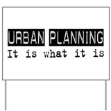 Urban Planning Is Yard Sign