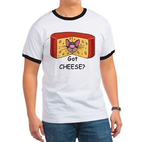 Got Cheese? Ringer T