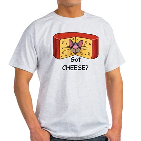 Got Cheese? Light T-Shirt