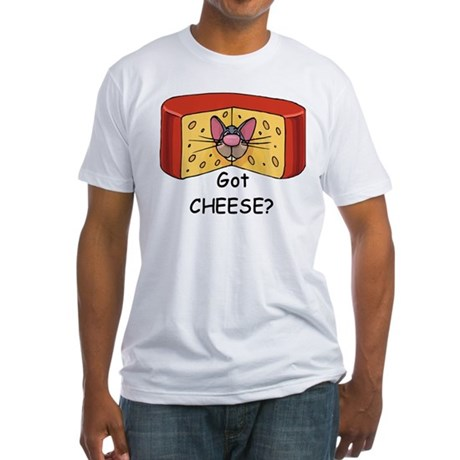 Got Cheese? Fitted T-Shirt
