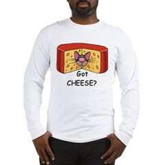 Got Cheese? Long Sleeve T-Shirt
