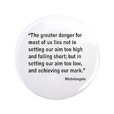 "Michelangelo Greater Danger Quote 3.5"" Button"