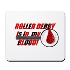 Roller Derby is in my Blood Mousepad