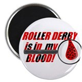 Roller Derby is in my Blood Magnet