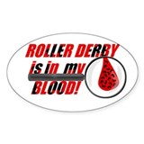 Roller Derby is in my Blood Oval Decal