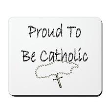Proud to be Catholic Mousepad