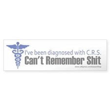 Can't Remember Shit (Bumper Sticker)