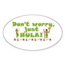 Don't Worry Just Hula Oval Decal