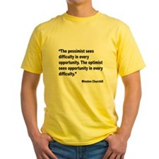 Churchill Pessimist Optimist Quote (Front) T