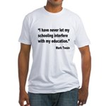 Mark Twain Education Quote Fitted T-Shirt