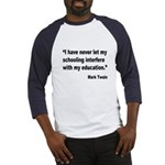 Mark Twain Education Quote (Front) Baseball Jersey