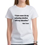 Mark Twain Education Quote (Front) Women's T-Shirt