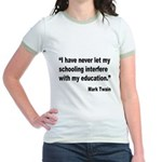 Mark Twain Education Quote (Front) Jr. Ringer T-Sh