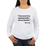 Mark Twain Education Quote (Front) Women's Long Sl