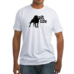 Pit Life Fitted T-Shirt