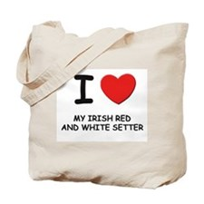 I love MY IRISH RED AND WHITE SETTER Tote Bag