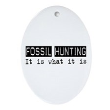 Fossil Hunting Is Oval Ornament