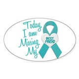 Missing My Best Friend 1 TEAL Oval Sticker (10 pk)