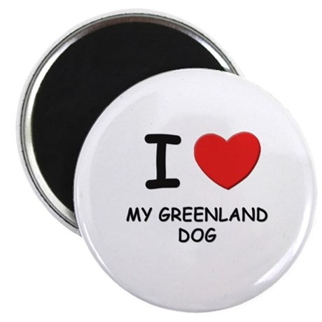 "I love MY GREENLAND DOG 2.25"" Magnet (10 pack)"