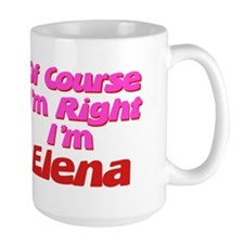 Elena Is Right Coffee Mug