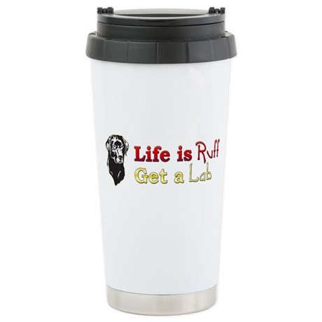Life is Ruff Lab Ceramic Travel Mug