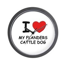 I love MY FLANDERS CATTLE DOG Wall Clock