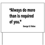 Patton Do More Quote Yard Sign