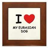 I love MY EURASIAN DOG Framed Tile