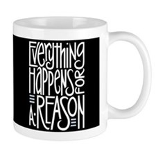 Everything Happens Black Coffee Mug