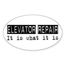 Elevator Repair Is Oval Decal