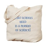 Moment of Science Tote Bag