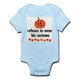 refuses to wear his costume Infant Bodysuit
