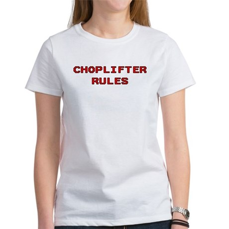 Choplifter Rules Women's T-Shirt