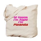 Miranda Is Right Tote Bag