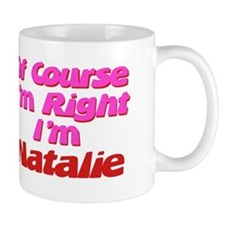 Natalie Is Right Mug